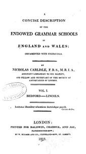 A Concise Description of the Endowed Grammar Schools in England and Wales: Volume 1