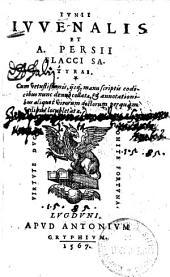 Iunii Iuvenalis et A. Persii Flacci satyrae: cum vetustissimis, iisque manuscriptis codicibus