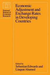 Economic Adjustment and Exchange Rates in Developing Countries
