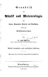 Grundriss der Physik und Meteorologie: Für Lyceen, Gymnasien, Gewerbe- und Realschulen, sowie zum Selbstunterrichte, Band 0