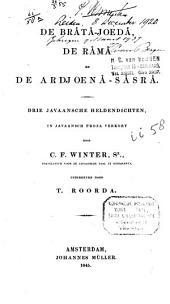 De Bråtåjoedå, de Råmå en de Ardjoenå-Såsrå: drie Javaansche heldendichten