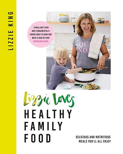 Download Lizzie Loves Healthy Family Food Book