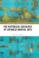 The Historical Sociology of Japanese Martial Arts