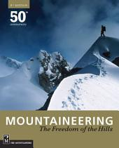 Mountaineering: The Freedom of the Hills: Edition 8