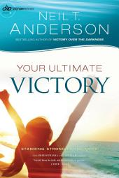 Your Ultimate Victory (Victory Series Book #8): Stand Strong in the Faith