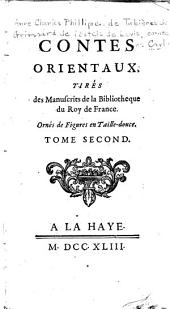 Contes orientaux: tirés des manuscrits de la Bibliotheque du Roy de France ...