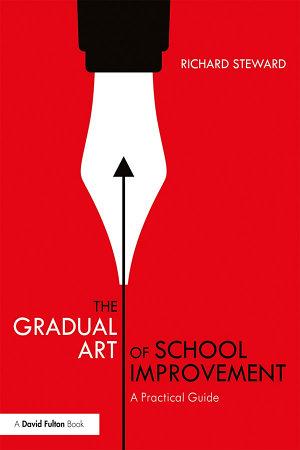 The Gradual Art of School Improvement