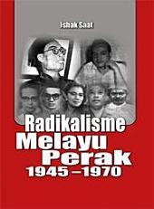 Radikalisme Melayu Perak 1945–1970 (Penerbit USM)