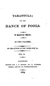 The tarantula, or, The dance of fools, by the author of the Rising sun