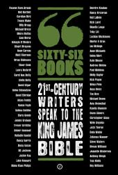 Sixty-Six Books: 21st-century writers speak to the King James Bible: A Contemporary Response to the King James Bible