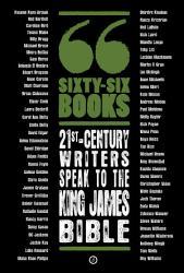 Sixty-Six Books: 21st-century writers speak to the King James Bible