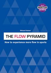 The FLOW Pyramid: How to Experience More Flow in Sports