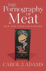 The Pornography Of Meat New And Updated Edition Book PDF