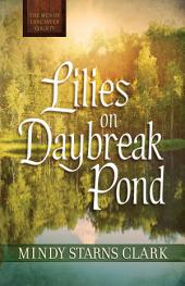 Lilies on Daybreak Pond (Free Short Story)
