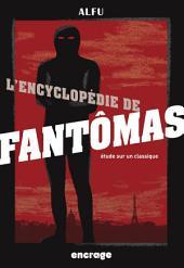 L'Encyclopédie de Fantômas: Etudes sur un classique (Nouvelle édition)