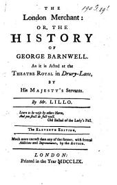 The London Merchant: Or: The History of George Barnwell ...