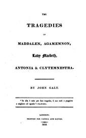 The tragedies of Maddalen, Agamemnon, Lady Macbeth, Antonia and Clytemnestra