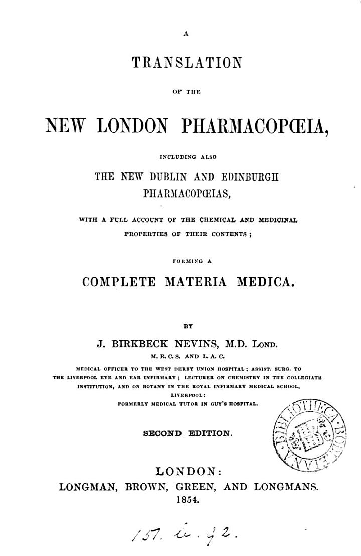 A translation of the new London pharmacopoeia, including also the new Dublin and Edinburgh pharmacopoeias, by J.B. Nevins
