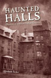 Haunted Halls: Ghostlore of American College Campuses