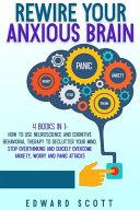 Rewire Your Anxious Brain PDF