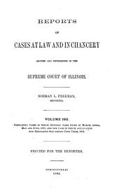 Reports of Cases at Law and in Chancery Argued and Determined in the Supreme Court of Illinois: Volume 150