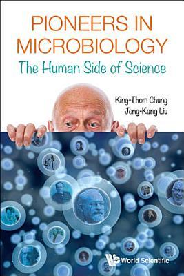 Pioneers In Microbiology: The Human Side Of Science