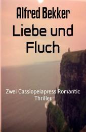 Liebe und Fluch: Zwei Cassiopeiapress Romantic Thriller