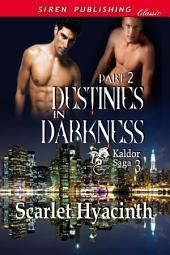 Destinies in Darkness, Part 2 [Kaldor Saga 3]