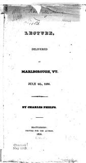 A Lecture, Delivered at Marlborough, Vt. July 4th, 1826. ...