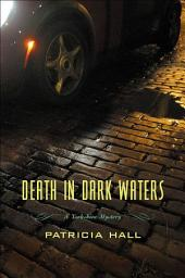 Death in Dark Waters: A Yorkshire Mystery