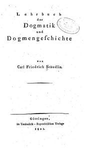 Lehrbuch der dogmatik und dogmengeschichte