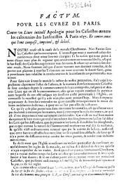 """Factum pour les curez de Paris contre vn Livre intitulé """"Apologie pour les Casuistes contre les calomnies des Iansenistes. A Paris 1657"""" Et contre ceux qui l'ont composé, imprimé, et debité"""