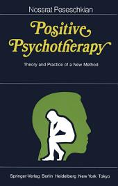 Positive Psychotherapy: Theory and Practice of a New Method