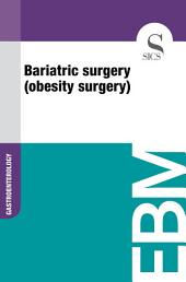 Bariatric surgery (obesity surgery)