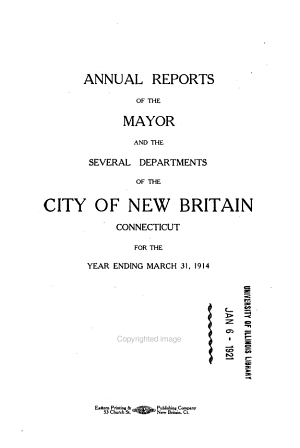 Annual Reports of the Mayor and the Several Departments of the City of New Britain  Conn