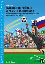 Faszination Fu  ball Spezial  WM 2018 in Russland PDF