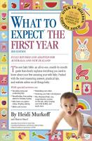 What to Expect the First Year  Third Edition   most trusted baby advice book PDF