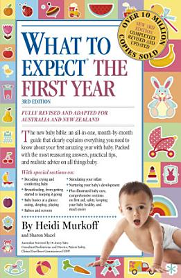 What to Expect the First Year  Third Edition   most trusted baby advice book