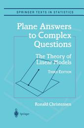 Plane Answers to Complex Questions: The Theory of Linear Models, Edition 3