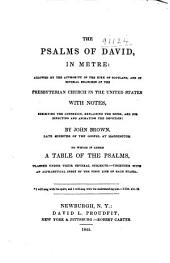 The Psalms of David in Meter: Allowed by the Authority of the Kirk of Scotland, and of Several Branches of the Presbyterian Church in the United States