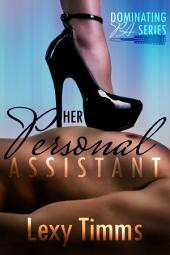 Her Personal Assistant - Part 2: Billionaire Dark Romance