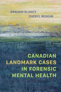 Canadian Landmark Cases in Forensic Mental Health Book