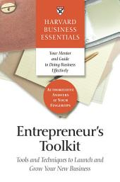 Entrepreneur's Toolkit: Tools and Techniques to Launch and Grow Your New Business
