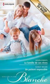 La famille de ses rêves - Un patient impossible