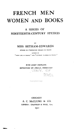 French Men, Women and Books: A Series of Nineteenth-century Studies/ by Miss Betham-Edwards