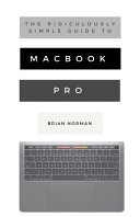 The Ridiculously Simple Guide to MacBook Pro With Touch Bar