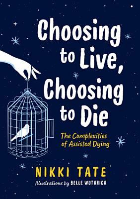 Choosing to Live  Choosing to Die