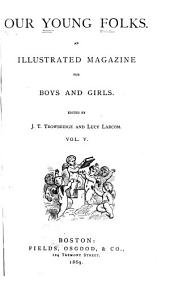 Our Young Folks: An Illustrated Magazine for Boys and Girls, Volume 5