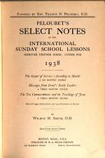 Peloubet's Select Notes on the International Bible Lessons for Christian Teching, Uniform Series