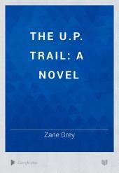 The U.P. Trail: A Novel